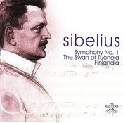 Sibelius: Symphony No. 1 - The Swan Of Tuonela - Finlandia Songs
