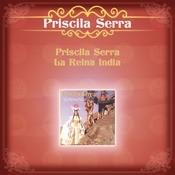 Priscila Serra La Reina India Songs