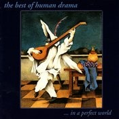 The Best of Human Drama ... In a Perfect World Songs