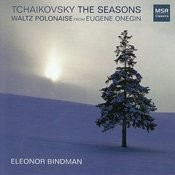 Tchaikovsky: The Seasons; Eugene Onegin Waltz Songs