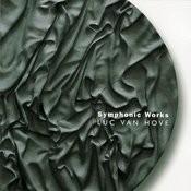 Luc Van Hove: Symphonic Works Songs
