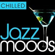 Chilled Jazz Moods - 40 Timeless Essential Grooves Songs