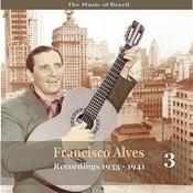 The Music Of Brazil / Francisco Alves, Volume 3 / 1933 - 1941 Songs