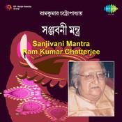 Sanjivani Mantra Ram Kumar Chatterjee Songs