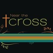 Near The Cross Songs