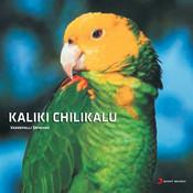 Kaliki Chilukalu Songs