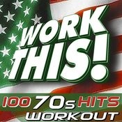 Work This! 100 70s Workout Hits! Songs