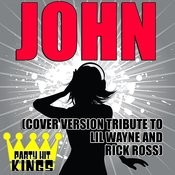 John (Cover Version Tribute To LIL Wayne & Rick Ross) Songs
