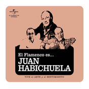 Flamenco es... Juan Habichuela Songs