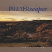 Prayerscapes - Evening At Peace Songs