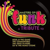 Masters Of Funk: A Tribute To Kool & The Gang, The Commodores, The Ohio Players And Sly & The Family Stone Songs