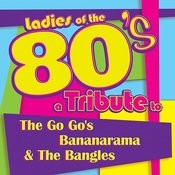 Ladies Of The 80s: A Tribute To The Go Go's, Bananarama And The Bangles Songs