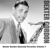 Dexter Gordon Selected Favorites, Vol. 7 Songs