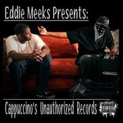 Eddie Meeks Presents: Cappuccino's Unauthorized Records Songs