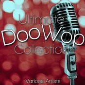 Ultimate Doo Wop Collection Songs