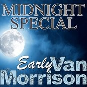 Midnight Special: Early Van Morrison Songs