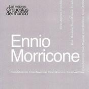Las Mejores Orquestas Del Mundo Vol.7: Ennio Morricone Songs