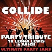 Collide (Party Tribute To Leona Lewis & Avicii) Songs