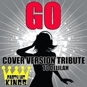 Go (Cover Version Tribute To Delilah) Songs