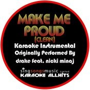Make Me Proud (Originally Performed By Drake Feat. Nicki Minaj) [Karaoke Instrumental Version - Clean] Song