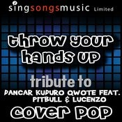Throw Your Hands Up (Dancar Kuduro) (Tribute) [Cover Version] Songs