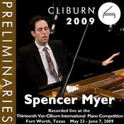 2009 Van Cliburn International Piano Competition: Preliminary Round - Spencer Myer Songs