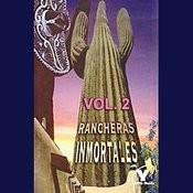 Rancheras Inmortales Volume 2 Songs