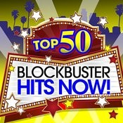 Top 50 Blockbuster Hits Now! Songs