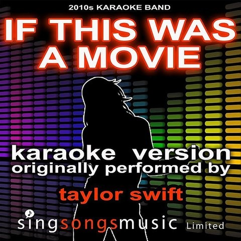 If This Was A Movie Originally Performed By Taylor Swift Audio Karaoke Version Song Download If This Was A Movie Originally Performed By Taylor Swift Audio Karaoke Version Mp3 Song Online Free