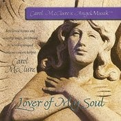 Lover Of My Soul (Carol Mcclure's Angel Musik) Songs