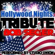 Hollywood Nights: A Tribute To Bob Seger Songs