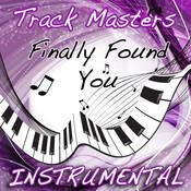 Finally Found You (Instrumental Tribute To Enrique Iglesias Feat. Sammy Adams) Songs