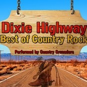 Dixie Highway: Best Of Country Rock Songs