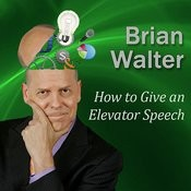 How To Give An Elevator Speech: So People Actually Want You To Keep Talking Song