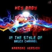 Hey Baby (In The Style Of Bruce Channel) [Karaoke Version] - Single Songs