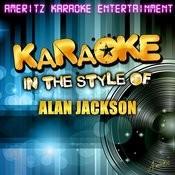 Karaoke (In The Style Alan Jackson) Songs
