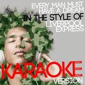 Every Man Must Have A Dream (In The Style Of Liverpool Express) [Karaoke Version] - Single Songs