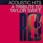 A Tribute To Taylor Swift Red Songs