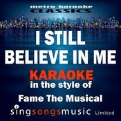 I Still Believe In Me (In The Style Of Fame The Musical) [Karaoke Version] - Single Songs