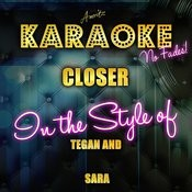 Closer (In The Style Of Tegan And Sara) [Karaoke Version] - Single Songs