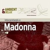 Ambient & Relax: Madonna Songs