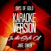 Days Of Gold (In The Style Of Jake Owen) [Karaoke Version] - Single Songs