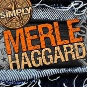 Simply Merle Haggard (Live) Songs