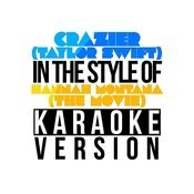 Crazier (Taylor Swift) [In The Style Of Hannah Montana - The Movie] [Karaoke Version] Song