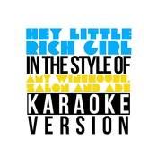 Hey Little Rich Girl (In The Style Of Amy Winehouse, Zalon & Ade) [Karaoke Version] - Single Songs