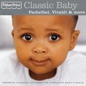 Classic Baby: Pachelbel, Vivaldi & More Songs