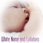 White Noise And Lullabies (Help Your Baby Sleep) Songs