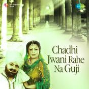 Chadhi Jawani Rahe Na Guji Songs