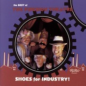 Shoes For Industry! The Best Of The Firesign Theatre Songs