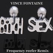 Sex Bitch (Frequency Reefer Remix) Songs